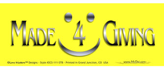Bumper Sticker Made 4 Giving
