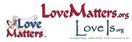 Love Matters.org & LoveIs.org bumper sticker