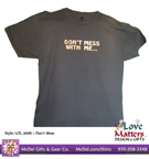 Love Matters™ Don't Mess With Me T-Shirt